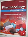 Pharmacology for Technicians: Understanding Drugs and Their Uses
