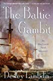The Baltic Gambit: An Alan Lewrie Naval Adventure (Alan Lewrie Naval Adventures) (0312603487) by Lambdin, Dewey