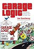 img - for By Joe Soucheray Garage Logic - A Companion Guide to Life in the Radio Town [Paperback] book / textbook / text book