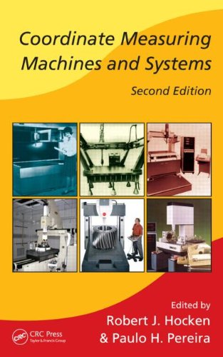Coordinate Measuring Machines and Systems, Second Edition...