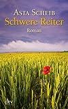 Schwere Reiter: Roman (dtv Unterhaltung)