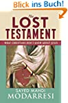 The Lost Testament: What Christians D...