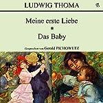 Meine erste Liebe / Das Baby   Ludwig Thoma