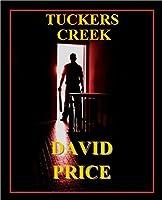 Tuckers Creek: The Mystery Of Elijah Tucker