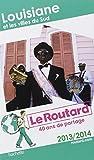 Le Routard Louisiane et les villes du Sud 2013/2014