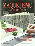 img - for MAQUETISMO ARQUITECTONICO. Artes y oficios (Spanish Edition) book / textbook / text book