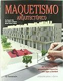 img - for MAQUETISMO ARQUITECTONICO. Artes y oficios (Spanish Edition) book / textbook / text book