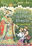 El Dia del Rey Dragon (Casa del Arbol) (Spanish Edition)
