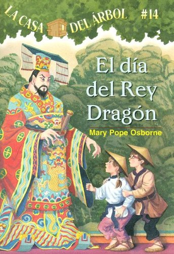 El Dia Del Rey Dragon / Day Of The Dragon King (La Casa Del Arbol / Magic Tree House) (Spanish Edition)