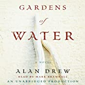 Gardens of Water: A Novel | [Alan Drew]