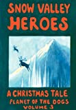 Snow Valley Heroes A Christmas Tale