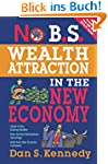 No B.S. Wealth Attraction In The New...