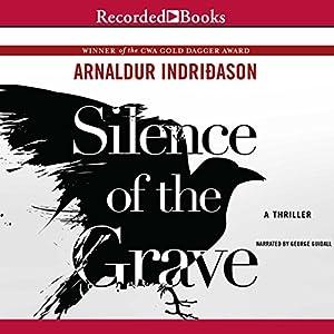 Silence of the Grave: Reykjavik Murder Mysteries, Book 2 | [Arnaldur Indridason]