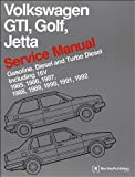 Volkswagen GTI, Golf, Jetta Service Manual: 1985, 1986, 1987, 1988, 1989, 1990, 1991, 1992, 1992