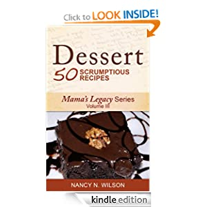 Dessert - 50 Scrumptious Recipes (Mama's Legacy Series)