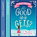 As Good As It Gets? Audiobook by Fiona Gibson Narrated by Jenny Funnell