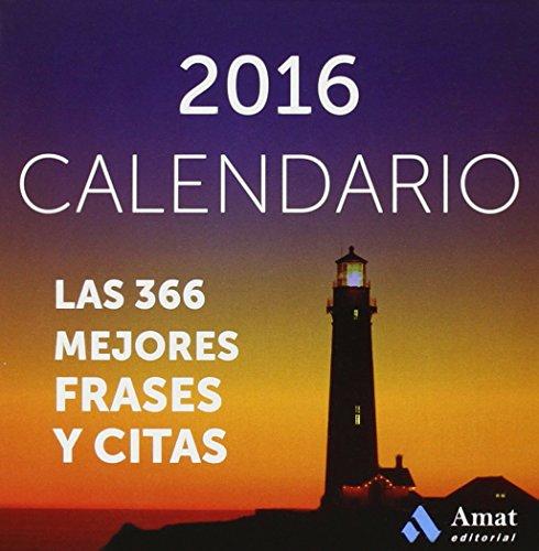 Calendario 2016. Las 366 Mejores Frases Y Citas (Agendas Y Calendarios 2016)