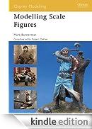 Modelling Scale Figures (Osprey Modelling) [Edizione Kindle]
