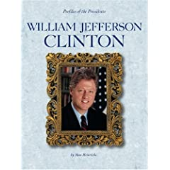 William Jefferson Clinton (Profiles of the Presidents)