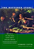 img - for The Battered Stars: One State's Civil War Ordeal During Grant's Overland Campaign First edition by Coffin, Howard (2002) Hardcover book / textbook / text book