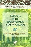 img - for LA ESPA A DE LOS NACIONALISMOS Y LAS AUTONOM AS Historia De Espana (Spanish Edition) book / textbook / text book
