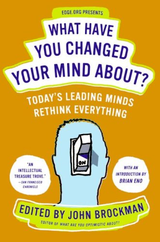 What Have You Changed Your Mind About?: Today's Leading...