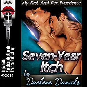 Seven-Year Itch: My First Anal Sex Experience Audiobook