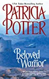 Beloved Warrior (Beloved Series) (0425215733) by Potter, Patricia