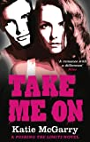 Katie McGarry Take Me On (A Pushing the Limits Novel)