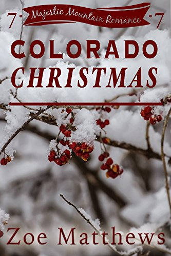 Colorado Christmas: A Clean Western Romance (Majestic Mountain Ranch Romances, Book 7