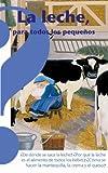 La leche, para todos los pequenos / Milk, for The Little Ones (Coleccion Altea Benjamin)