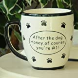 Tumbleweed 'After the Dog Honey, of Course You're #1' Coffee Mug