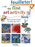 My First Art Activity Book: 35 Fun an...