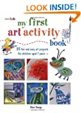 My First Art Activity Book: 35 Easy and Fun Projects for Children Aged 7 Years + (Cico Kidz)