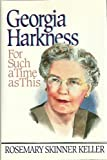 Georgia Harkness: For Such a Time as This (0687132762) by Keller, Rosemary Skinner