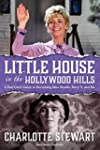 Little House in the Hollywood Hillls:...