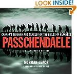 Passchendaele: Canada's Triumph and T...