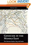 Genocide in the Middle East: The Otto...