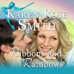 Ribbons and Rainbows: Finding Mr. Right, Book 7 (       UNABRIDGED) by Karen Rose Smith Narrated by Natalie Gray