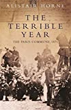 img - for The Terrible Year: The Paris Commune 1871 by Sir Alistair Horne CBE (2-Dec-2004) Paperback book / textbook / text book