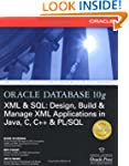 Oracle Database 10g XML &amp;amp; SQL: De...