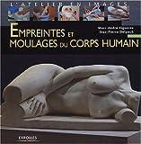 echange, troc Marc-André Figueres, Jean-Pierre Delpech, Catherine Talamoni - Empreintes et moulages du corps humain