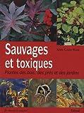 echange, troc Marie-Claude Paume - Sauvages et toxiques : Plantes des bois, des prés et des jardins