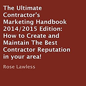 The Ultimate Contractor's Marketing Handbook 2014/2015 Edition Audiobook
