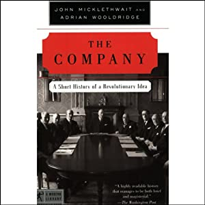 The Company: A Short History of a Revolutionary Idea [Modern Library Chronicles] | [John Micklethwait, Adrian Wooldridge]