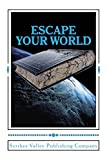 img - for Escape Your World: Anthology of Award-winning Short Stories book / textbook / text book