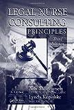 Legal Nurse Consulting Principles, 3rd Edition