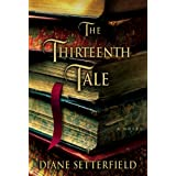 The Thirteenth Tale: A Novel ~ Diane Setterfield