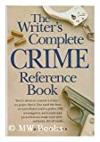 Writers Complete Crime Reference Book (0898793971) by Martin Roth
