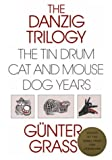 Danzig Trilogy: The Tin Drum, Cat and Mouse, Dog Years (0151238162) by Gunter Grass